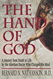 img - for The Hand of God: A Journey from Death to Life by the Abortion Doctor Who Changed His Mind book / textbook / text book