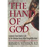 The Hand of God: A Journey from Death to Life by the Abortion Doctor Who Changed His Mind ~ Bernard N. Nathanson