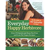 Everyday Happy Herbivore: Over 175 Quick-and-Easy Fat-Free and Low-Fat Vegan Recipes ~ Lindsay S. Nixon