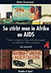 So stirbt man in Afrika an Aids: Waru...
