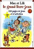echange, troc Dominique de Saint Mars, Serge Bloch - Max et Lili : Le grand livre-jeux n° 2