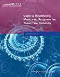 img - for Guide to Establishing Monitoring Programs for Travel Time Reliability book / textbook / text book