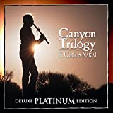 Canyon Trilogy [Deluxe Platinum Edition]