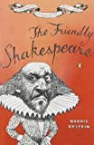 img - for The Friendly Shakespeare: A Thoroughly Painless Guide to the Best of the Bard by Norrie Epstein (1994-10-01) book / textbook / text book