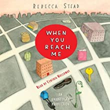 When You Reach Me (       UNABRIDGED) by Rebecca Stead Narrated by Cynthia Holloway