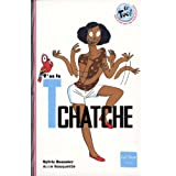 T'as la tchatchepar Sylvie Baussier