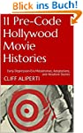 11 Pre-Code Hollywood Movie Histories...