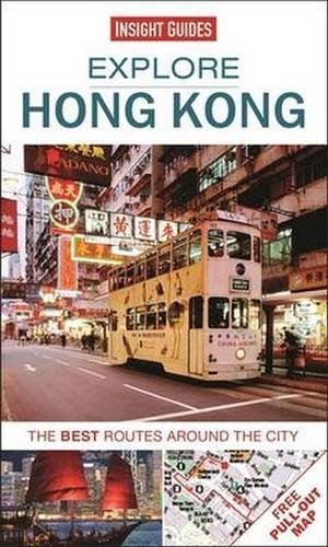 Explore Hong Kong: The best routes around the city by Insight Guides (2014-10-01)