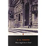 Where Angels Fear to Tread (Penguin Classics)by E M Forster