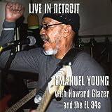 echange, troc Emanuel Young - Live in Detroit Emanuel Young With Howard Glazer