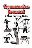 Gymnastics Journal & Meet Survival Guide