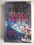 Samurai William: The Adventurer Who Unlocked Japan (0340794682) by Milton, Giles