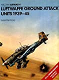img - for Luftwaffe Ground Attack Units 1939-1945 (Osprey Airwar 4) book / textbook / text book