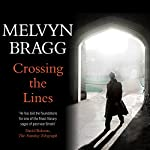Crossing the Lines | Melvyn Bragg
