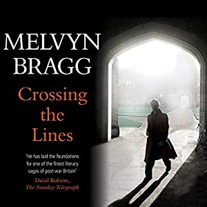 Crossing the Lines | [Melvyn Bragg]