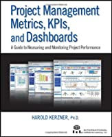 Project Management Metrics, KPIs, and Dashboards: A Guide to Measuring and Monitoring Project Performance ebook download