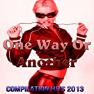 One Way or Another (Compilation Hits 2013)