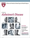 Harvard Medical School A Guide to Alzheimer's Disease