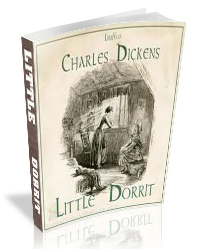 Charles Dickens - Little Dorrit [illustrated] (English Edition)