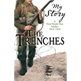 The Trenches: A First World War Soldier, 1914-1918 (My Story)by Jim Eldridge