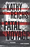 Fatal Voyage: A Novel (0684859726) by Kathy Reichs