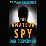 The Amateur Spy | Dan Fesperman