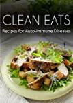 Recipes For Auto-Immune Diseases (Cle...