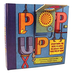 Pop-Up: Everything You Need to Know to Create Your Own Pop-Up Book