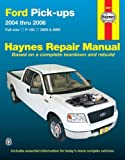 img - for Ford Pick-ups, 2004 Thru 2006: Full-size, F-150, 2WD & 4WD (Haynes Repair Manual) book / textbook / text book