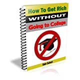 Get Rich (How to Get Rich Without a College Education Book 1) ~ Dale Calvert