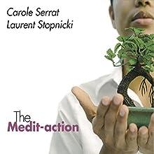 The Medit-action  by Carole Serrat, Laurent Stopnicki Narrated by Carole Serrat