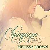 Champagne Toast: Love of My Life Series, Book 2 | Melissa Brown