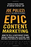 img - for Epic Content Marketing: How to Tell a Different Story, Break through the Clutter, and Win More Customers by Marketing Less book / textbook / text book