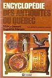 img - for Encyclopedie Des Antiquites Du Quebec trois siecles de production artisanale book / textbook / text book