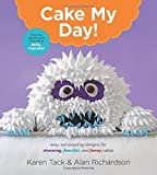 img - for Cake My Day!: Easy, Eye-Popping Designs for Stunning, Fanciful, and Funny Cakes Paperback March 24, 2015 book / textbook / text book