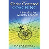 Christ -centered Coaching: 7 Benefits for Ministry Leaders (TCP Leadership Series) (TCP The Columbia Partnership Leadership Series) ~ Jane Creswell