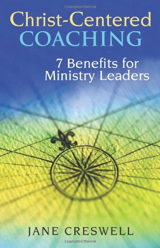 Christ -centered Coaching: 7 Benefits for Ministry Leaders (TCP Leadership Series) (TCP The Columbia Partnership Leaders