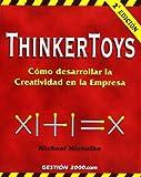 ThinkerToys: Cómo desarrollar la creatividad en la empresa (MANAGEMENT)
