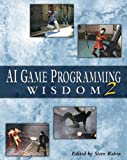 AI Game Programming Wisdom 2