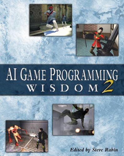 AI Game Programming Wisdom 2 (Game Development Series)