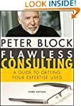 Flawless Consulting: A Guide to Getti...