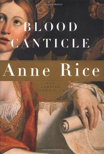 Blood Canticle by Rice, Anne [Knopf,2003] (Hardcover) (Blood Canticle Anne Rice compare prices)