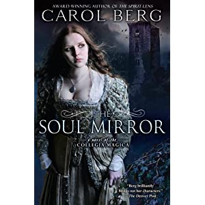 The Soul Mirror: A Novel of the Collegia Magica [Paperback]