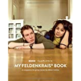 My Feldenkrais Book, a Companion for Group Classes ~ Alfons Grabher