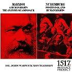 Marxism & Human Rights: The Anatomy of a Dinosaur; Nuremburg: Positivism, and Human Rights Vortrag von John Warwick Montgomery Gesprochen von: John Warwick Montgomery