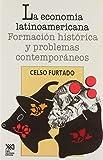 img - for Economia latinoamericana. Formacion historica y problemas contemporaneos (Spanish Edition) book / textbook / text book