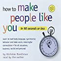 How to Make People Like You in 90 Seconds or Less Audiobook by Nicholas Boothman Narrated by Nicholas Boothman