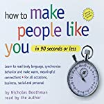 How to Make People Like You in 90 Seconds or Less | Nicholas Boothman