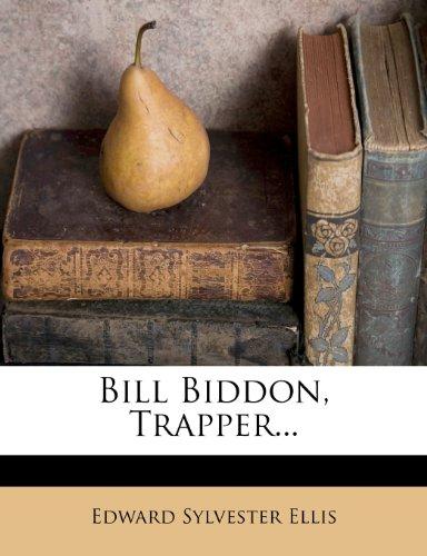 Bill Biddon, Trapper...