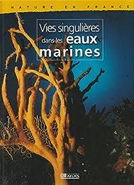 Vies singulieres dans les eaux marines